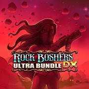 Mise à jour du playstation store du 22 octobre 2018 ROCK BOSHERS DX – ULTRA BUNDLE